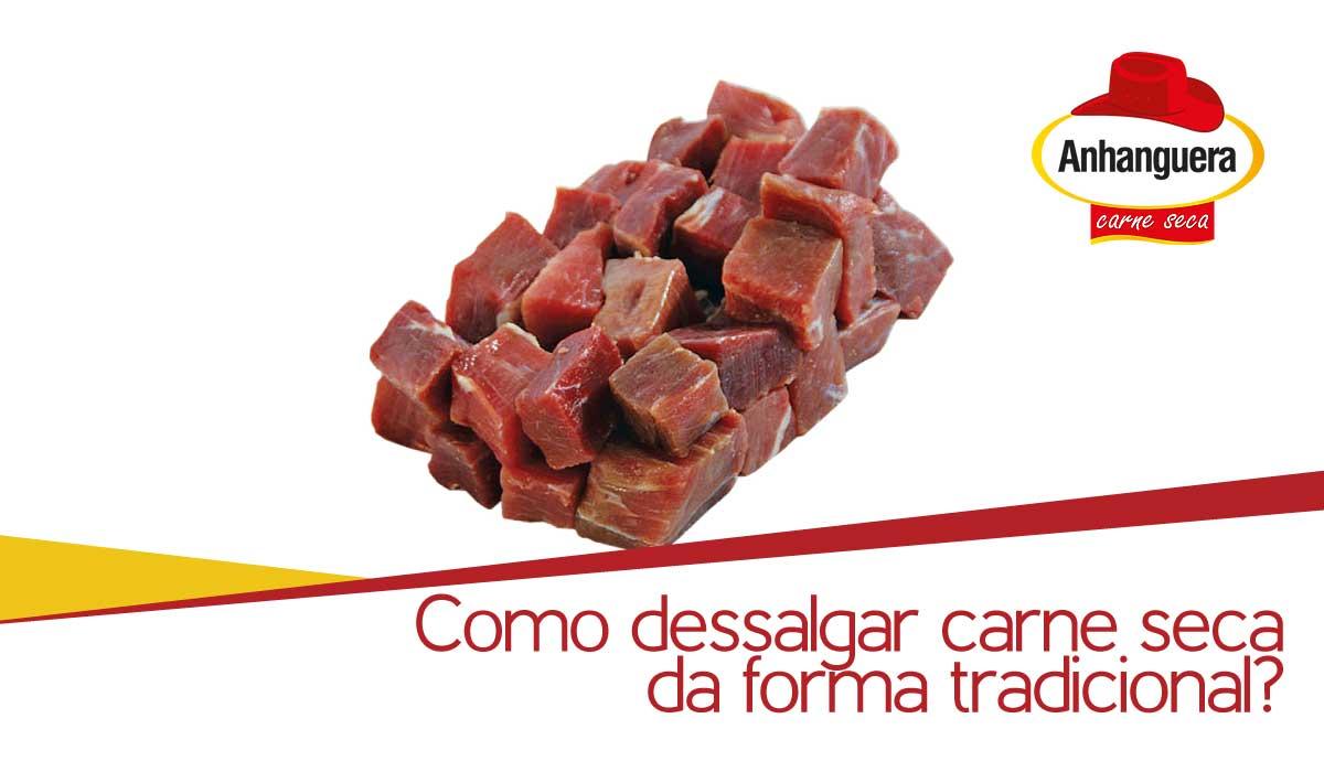 Como dessalgar carne seca da forma tradicional?