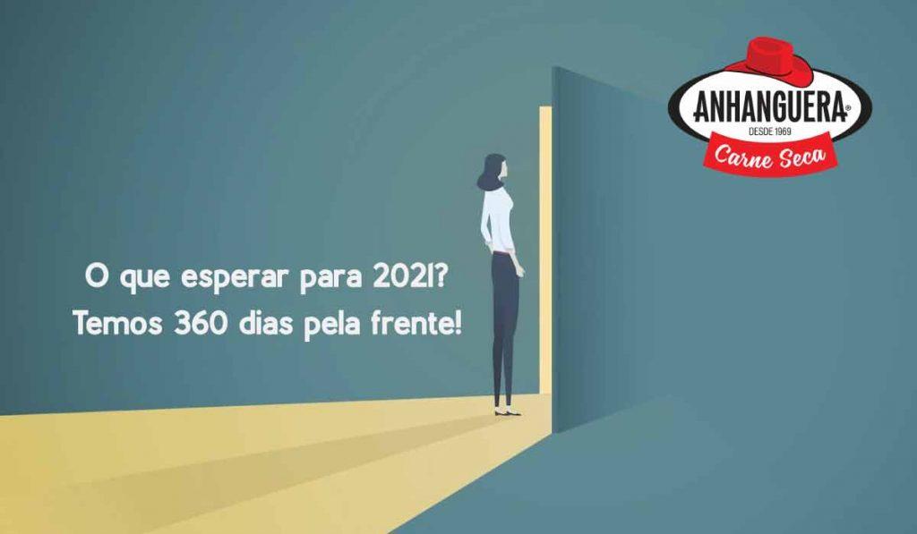 O que esperar para 2021? Temos 360 dias pela frente!