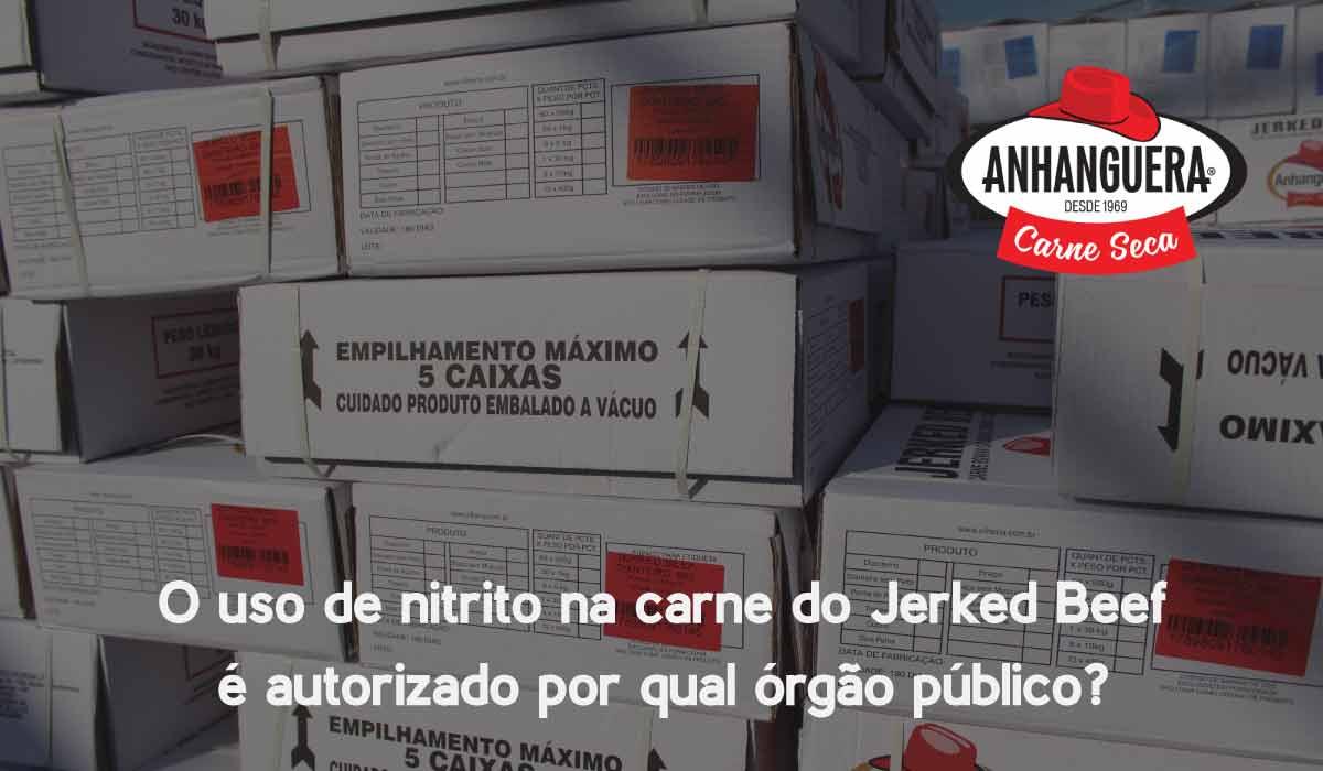 O uso de nitrito na carne do Jerked Beef é autorizado por qual órgão público?