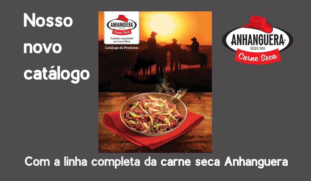 Nosso novo catálogo, com a linha completa da carne seca Anhanguera.