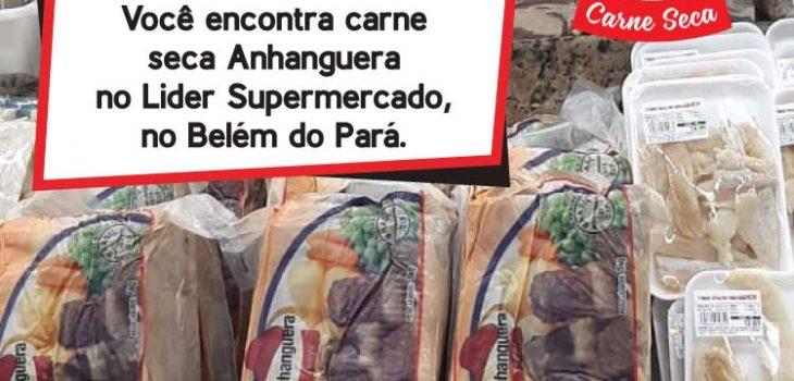 Você encontra carne seca Anhanguera no Lider Supermercado, no Belém do Pará.