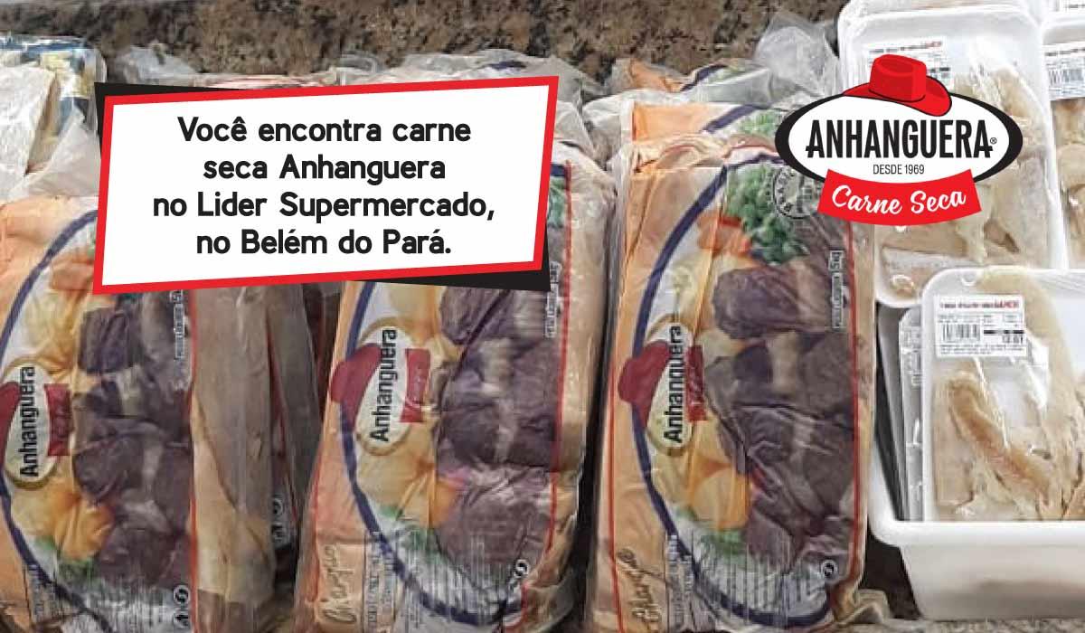Você encontra carne seca Anhanguera no Líder Supermercado, no Belém do Pará.