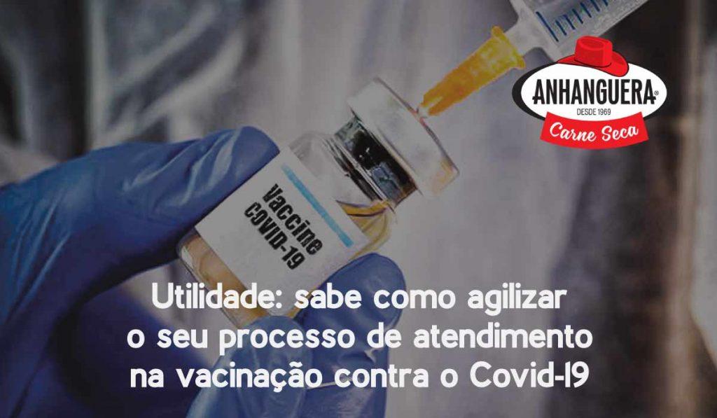 Utilidade: sabe como agilizar o seu processo de atendimento na vacinação contra o Covid-19