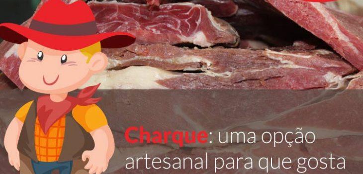 Charque: uma opção artesanal para que gosta de carne seca