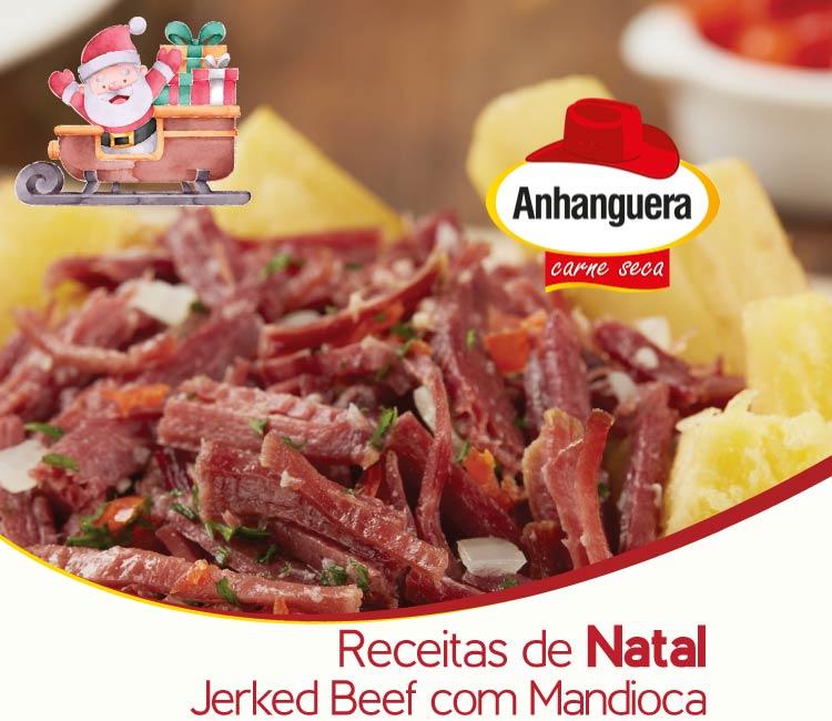 Receitas de Natal - Jerked Beef com mandioca - Anhanguera Charque e Carne Seca