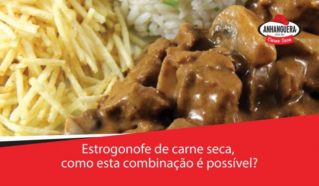 Estrogonofe de carne seca, como esta combinação é possível?