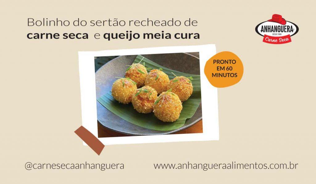 Bolinho do sertão recheado de carne seca Anhanguera e queijo meia cura