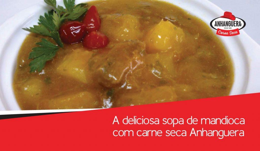 A deliciosa sopa de mandioca com carne seca Anhanguera
